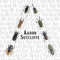 Got to Get You into My Life — Aaron Sutcliffe