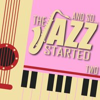 And So... the Jazz Started / Two — сборник