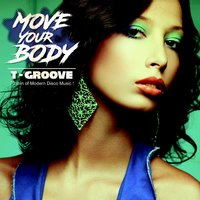 Move Your Body — T-Groove