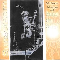 Sunscream — Michelle Malone, Band De Soleil