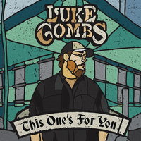 This One's for You — Luke Combs