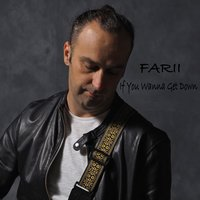 If You Wanna Get Down — Farii