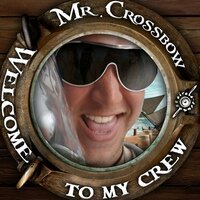 Welcome to My Crew — Mr. Crossbow
