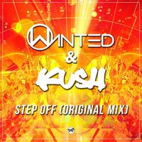 Step Off — Kush, Wanted