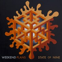 State of Nine — Weekend Plans