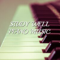 14 Study Well Piano Music — Easy Listening Music, Classical Piano Academy, Relaxing Classical Piano Music