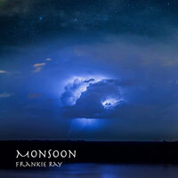 Monsoon — Frankie Ray