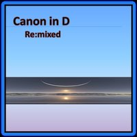 Canon in D Re:mixed — DigiClassics, Pachelbel's Canon In D Major