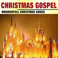 Christmas Gospel (Wonderful Christmas Songs) — сборник