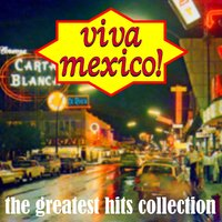 Viva Mexico! The Greatest Hits Collection — сборник