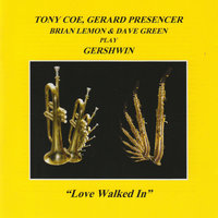 Love Walked In — Gerard Presencer, Tony Coe
