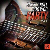 Rock & Roll Doo Wop Party, Vol. 1 — сборник