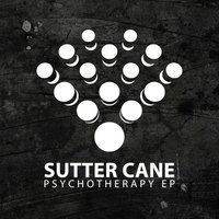 Psychotherapy EP — Sutter Cane