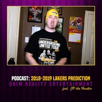 Podcast: 2018-2019 Lakers Prediction — Grim Reality Entertainment