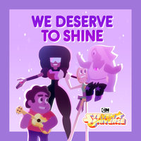 We Deserve to Shine — Steven Universe, Estelle, Zach Callison, Deedee Magno Hall, Michaela Dietz, Grace Rolek