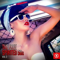 The Free Spirited 50s, Vol. 3 — сборник