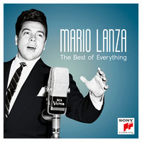 Mario Lanza - The Best of Everything — Mario Lanza