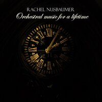 Orchestral Music for a Lifetime — Rachel Nusbaumer