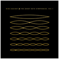 The Ghost Note Symphonies, Vol.1 — Rise Against