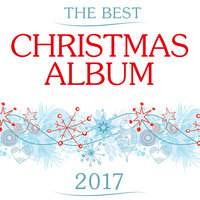The Best Christmas Album 2017 — сборник