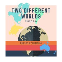 Two Different Worlds - Single — Mos Nepal, Pimp Lo