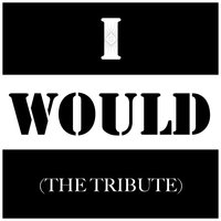 I Would (The Tribute) — Gad, Popsy, Falco Di General, Maca Velly, Jay Beeats