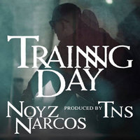 Training Day — Noyz Narcos