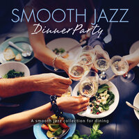 Smooth Jazz Dinner Party — сборник