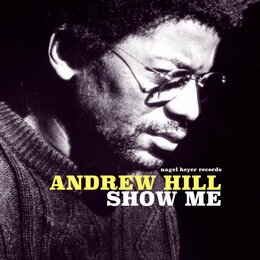 Show Me — Andrew Hill