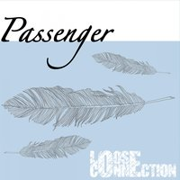 Passenger — Loose Connection