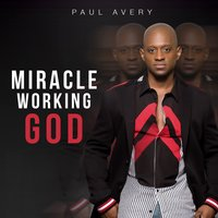 Miracle Working God — Paul Avery