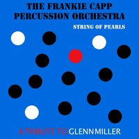 String of Pearls: A Tribute to Glenn Miller — The Frankie Capp Percussion Orchestra