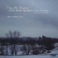From My Window: Five New Works for Piano by Joseph Fennimore — Joseph Fennimore, Jeffrey Middleton