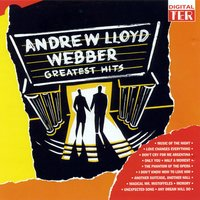 Andrew Lloyd Webber Greatest Hits — Andrew Lloyd Webber, Claire Moore, Clive Carter, Graham Bickley, Clare Burt, Katrina Murphey