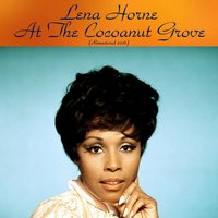 At the Cocoanut Grove — Lena Horne