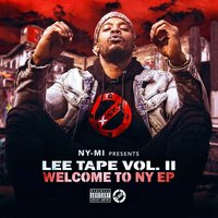 Lee Tape, Vol. II: Welcome to NY - EP — Ny Mi