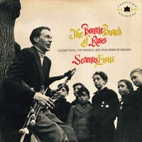 The Bonny Bunch of Roses — Seamus Ennis