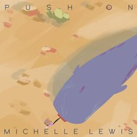 Push On — Michelle Lewis