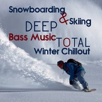 Snowboarding & Skiing Deep Bass Music: Total Winter Chillout — Dj. Juliano BGM