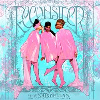 Reconsider — The Shindellas, A Louis York Production