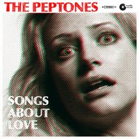 Songs About Love — The Peptones