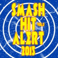 Smash Hit Alert! 2015, Vol. 2 — сборник