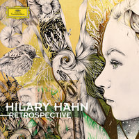 Retrospective — Hilary Hahn