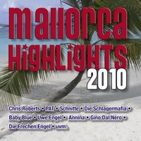 Mallorca Highlights — Colonia DeeJays, Oliver deVille, Chris Roberts, Annina, Buddy, Schnitte, Pat, Gino dal Nero, Colonia Deejyas, Baby Blue, Uwe Engel