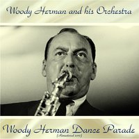 Woody Herman Dance Parade — Woody Herman and His Orchestra