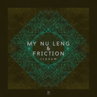 Jigsaw — My Nu Leng, Friction