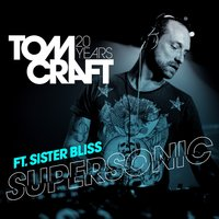Supersonic — Tomcraft feat. Sister Bliss