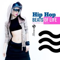 Hip Hop Beats of Life: Real Street Rap Bounce — сборник