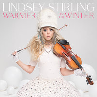 Warmer In The Winter — Lindsey Stirling