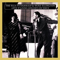 The Ella Fitzgerald & Duke Ellington Cote D'Azur Concerts On Verve — Duke Ellington, Ella Fitzgerald